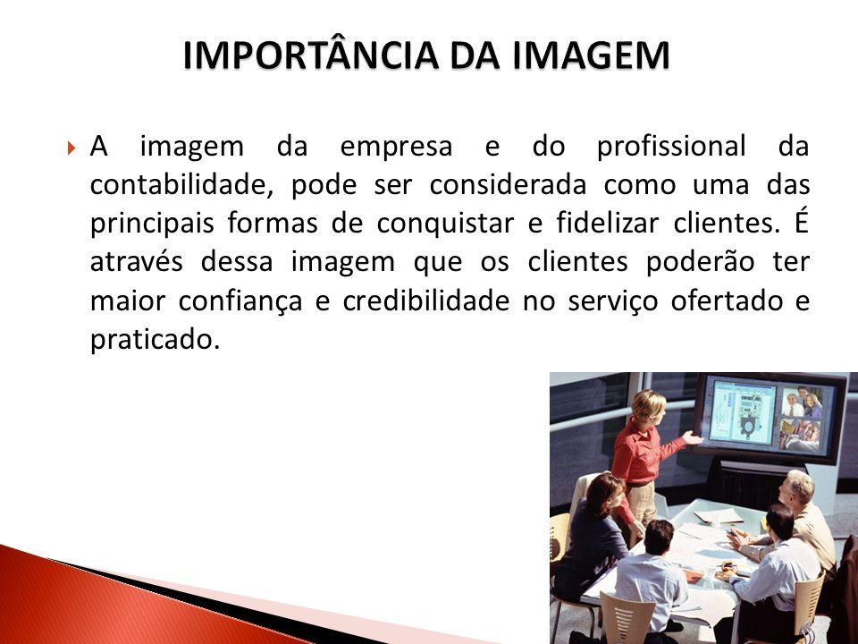 A imagem da empresa e do profissional da contabilidade, pode ser considerada como uma das principais formas de conquistar e fidelizar clientes. É atra