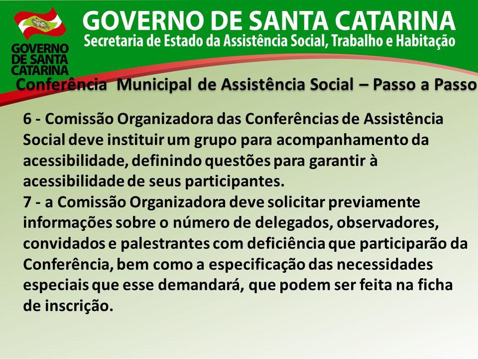Conferência Municipal de Assistência Social – Passo a Passo 6 - Comissão Organizadora das Conferências de Assistência Social deve instituir um grupo p