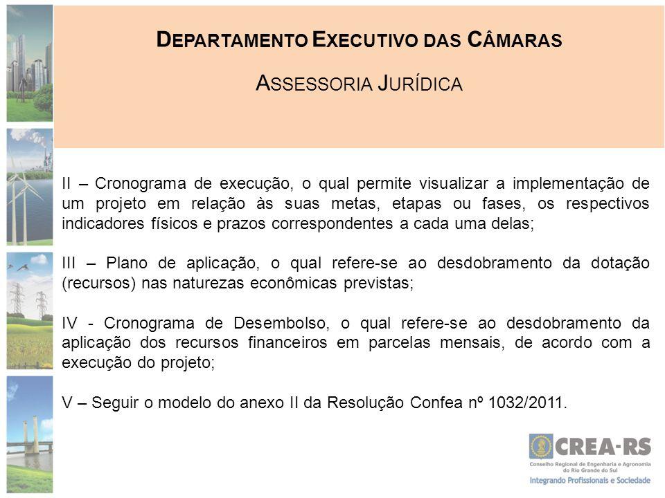 D EPARTAMENTO E XECUTIVO DAS C ÂMARAS A SSESSORIA J URÍDICA II – Cronograma de execução, o qual permite visualizar a implementação de um projeto em re