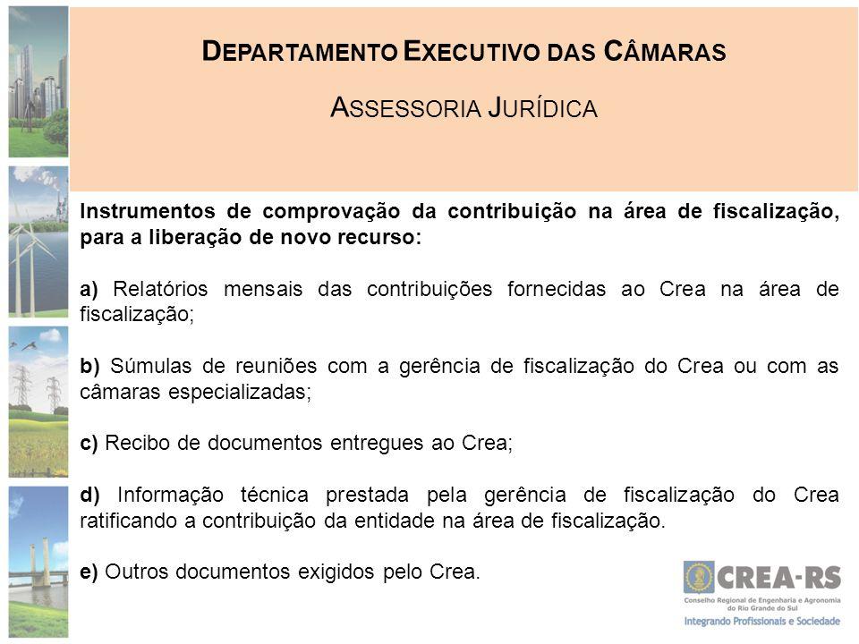 D EPARTAMENTO E XECUTIVO DAS C ÂMARAS A SSESSORIA J URÍDICA Instrumentos de comprovação da contribuição na área de fiscalização, para a liberação de n