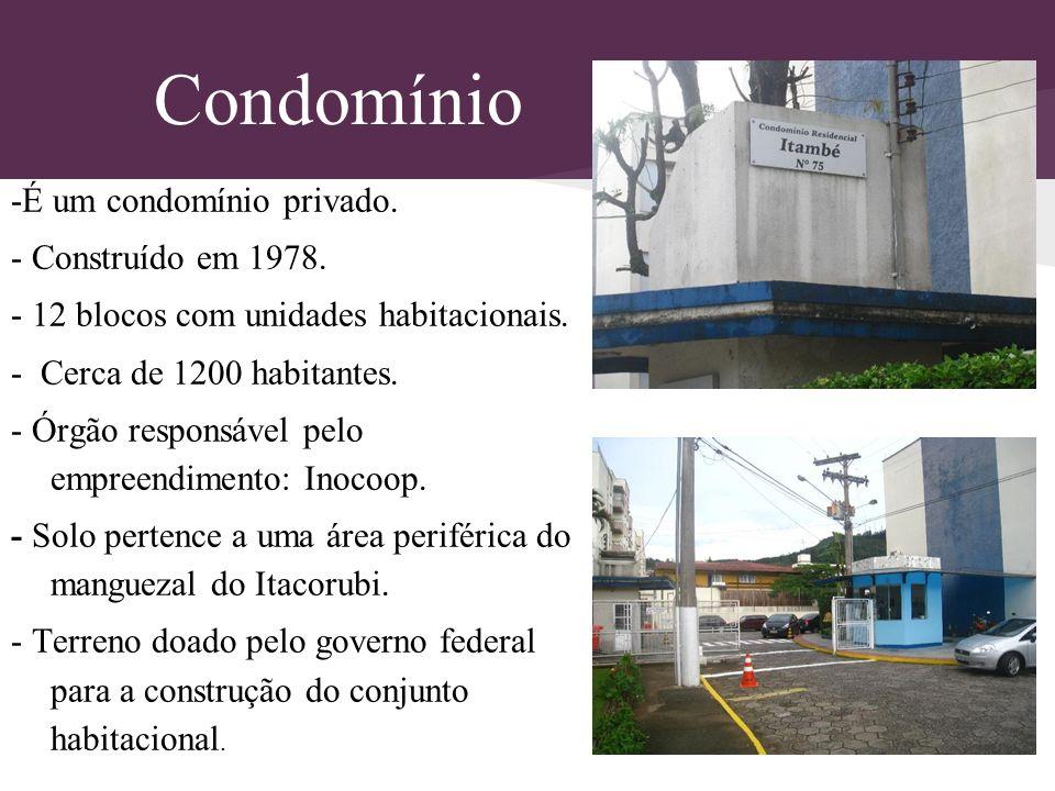 Condomínio -É um condomínio privado. - Construído em 1978. - 12 blocos com unidades habitacionais. - Cerca de 1200 habitantes. - Órgão responsável pel