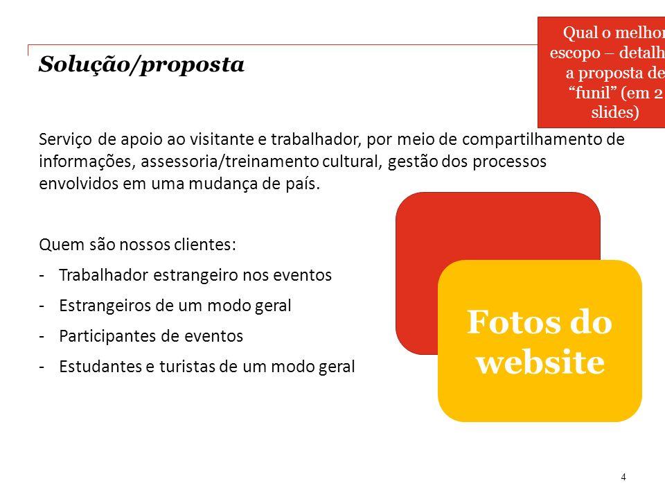 Solução/proposta Serviço de apoio ao visitante e trabalhador, por meio de compartilhamento de informações, assessoria/treinamento cultural, gestão dos