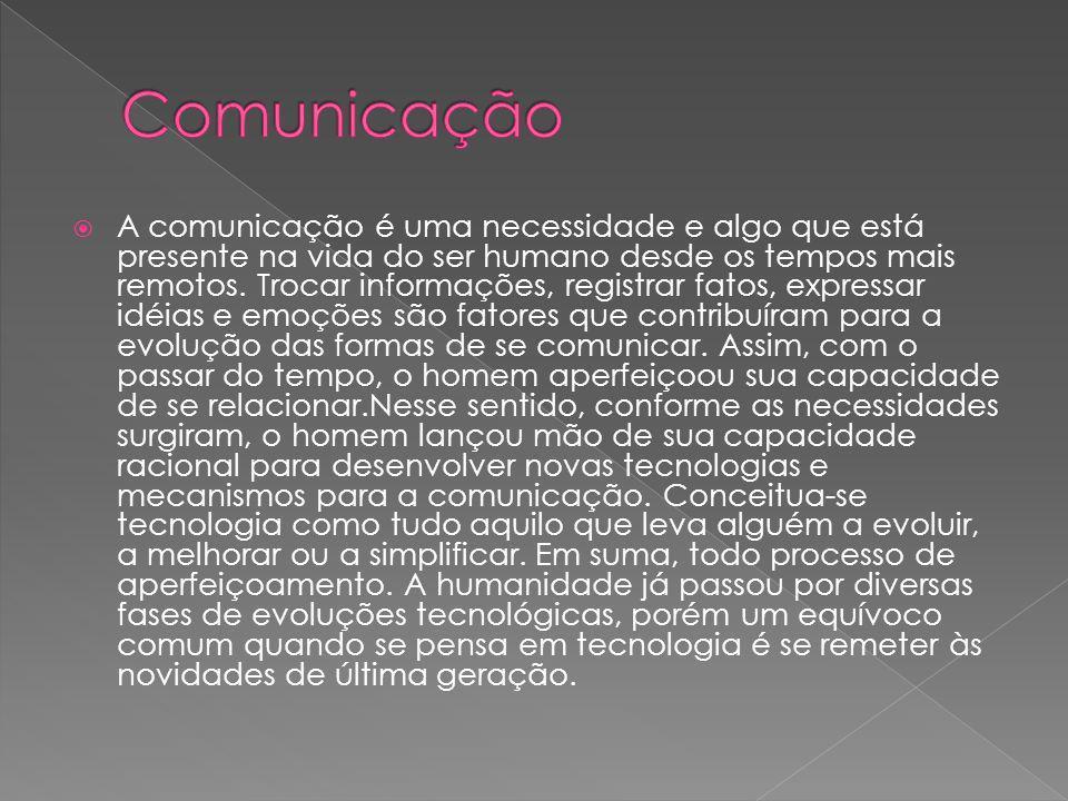 A comunicação é uma necessidade e algo que está presente na vida do ser humano desde os tempos mais remotos.