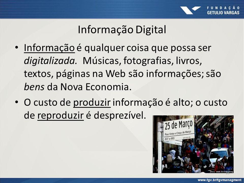 Informação Digital Informação é qualquer coisa que possa ser digitalizada. Músicas, fotografias, livros, textos, páginas na Web são informações; são b