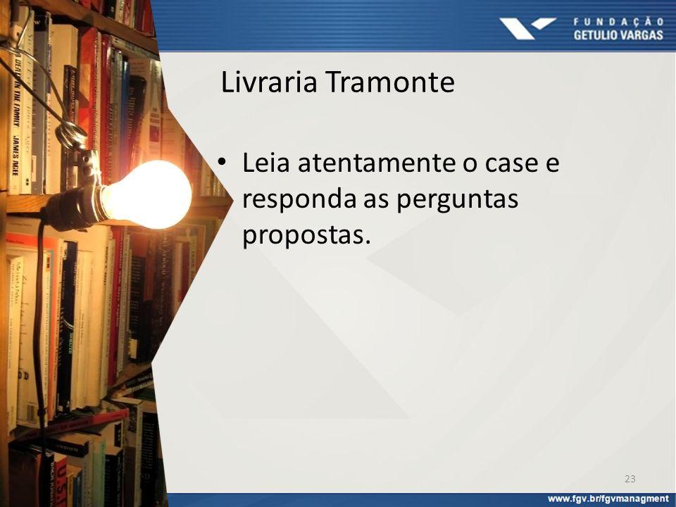 Livraria Tramonte Leia atentamente o case e responda as perguntas propostas. 23