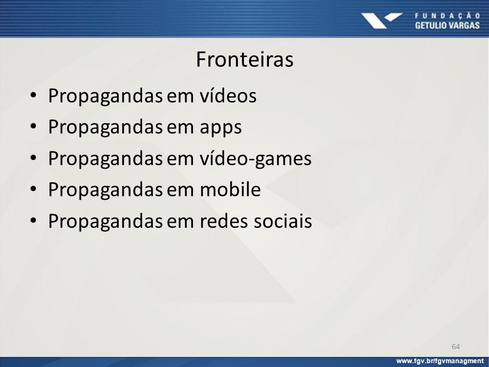 Fronteiras Propagandas em vídeos Propagandas em apps Propagandas em vídeo-games Propagandas em mobile Propagandas em redes sociais 64