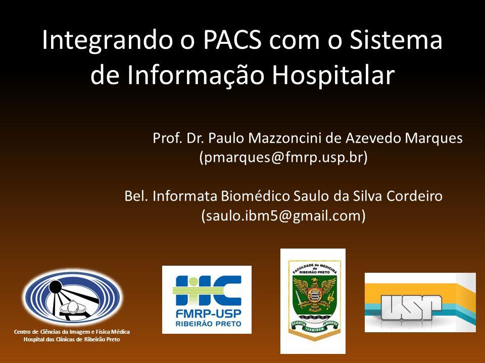 Integrando o PACS com o Sistema de Informação Hospitalar Prof.