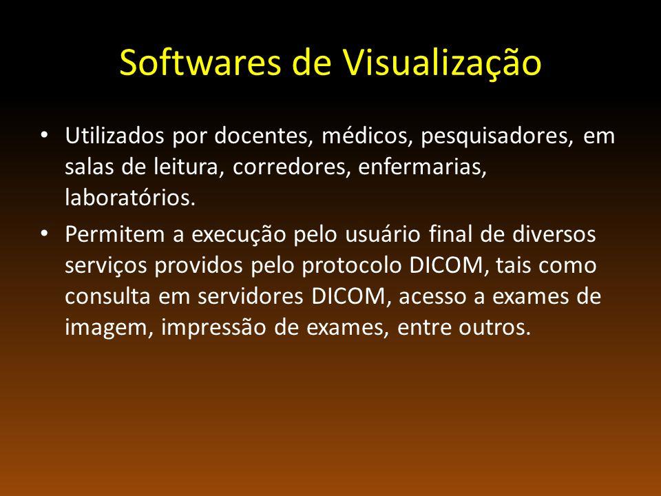 Softwares de Visualização Utilizados por docentes, médicos, pesquisadores, em salas de leitura, corredores, enfermarias, laboratórios.