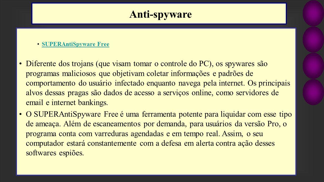 SUPERAntiSpyware Free Diferente dos trojans (que visam tomar o controle do PC), os spywares são programas maliciosos que objetivam coletar informações