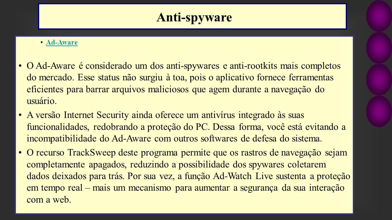 Ad-Aware O Ad-Aware é considerado um dos anti-spywares e anti-rootkits mais completos do mercado. Esse status não surgiu à toa, pois o aplicativo forn