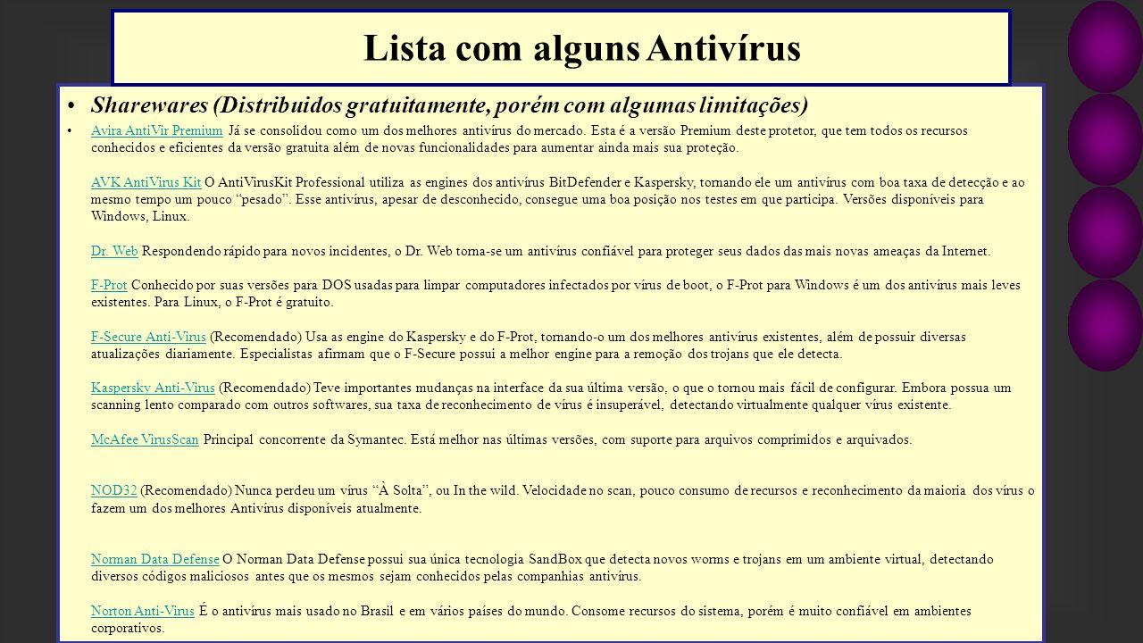 Sharewares (Distribuidos gratuitamente, porém com algumas limitações) Avira AntiVir Premium Já se consolidou como um dos melhores antivírus do mercado