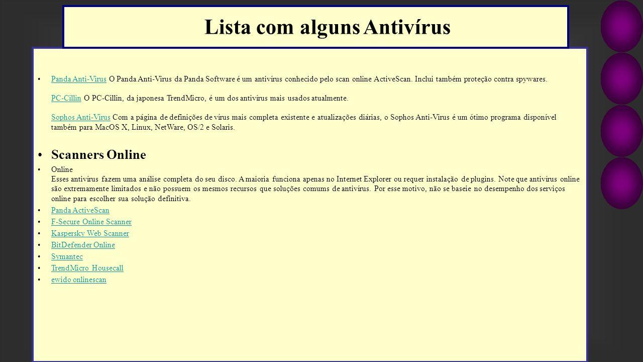 Panda Anti-Virus O Panda Anti-Virus da Panda Software é um antivírus conhecido pelo scan online ActiveScan. Inclui também proteção contra spywares. PC