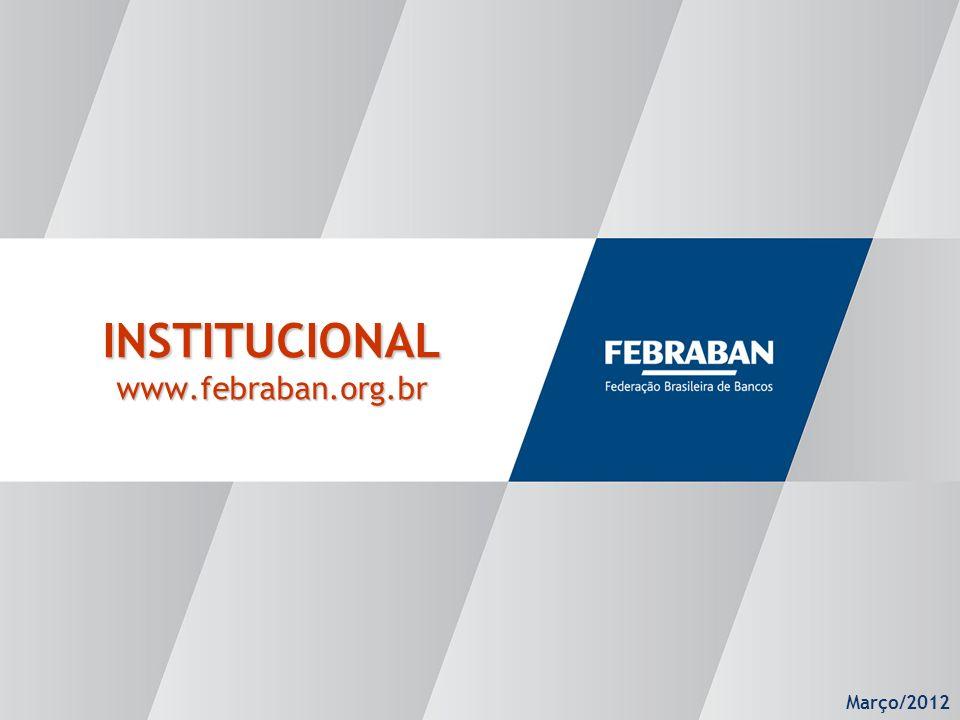 Março/2012 INSTITUCIONAL www.febraban.org.br