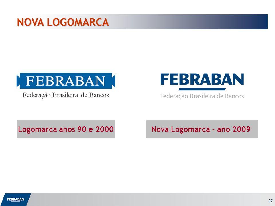 37 NOVA LOGOMARCA Logomarca anos 90 e 2000Nova Logomarca - ano 2009