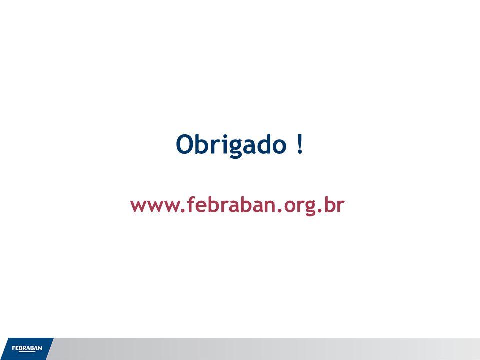 Obrigado ! www.febraban.org.br