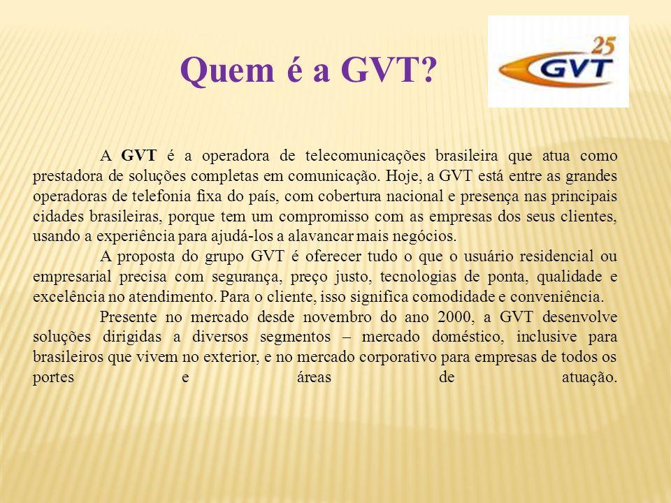 A GVT é a operadora de telecomunicações brasileira que atua como prestadora de soluções completas em comunicação. Hoje, a GVT está entre as grandes op