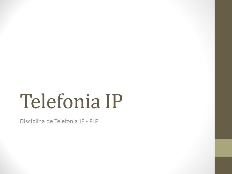 Telefonia IP Disciplina de Telefonia IP - FLF