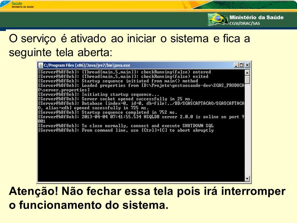18 O serviço é ativado ao iniciar o sistema e fica a seguinte tela aberta: Atenção! Não fechar essa tela pois irá interromper o funcionamento do siste