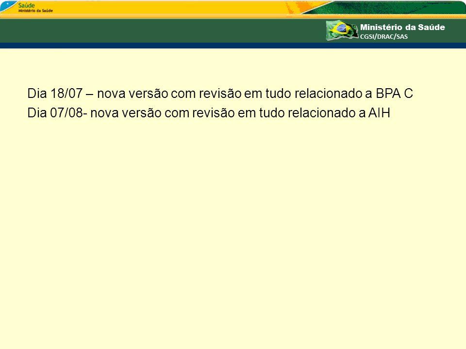 Dia 18/07 – nova versão com revisão em tudo relacionado a BPA C Dia 07/08- nova versão com revisão em tudo relacionado a AIH