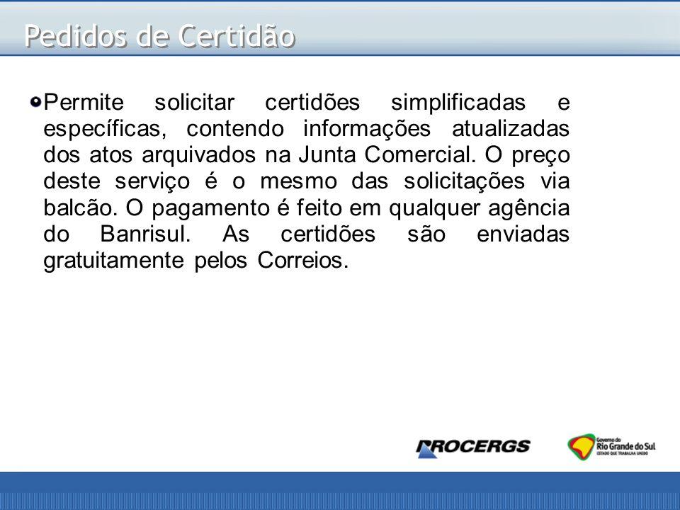 Permite solicitar certidões simplificadas e específicas, contendo informações atualizadas dos atos arquivados na Junta Comercial.