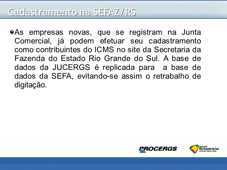 As empresas novas, que se registram na Junta Comercial, já podem efetuar seu cadastramento como contribuintes do ICMS no site da Secretaria da Fazenda do Estado Rio Grande do Sul.