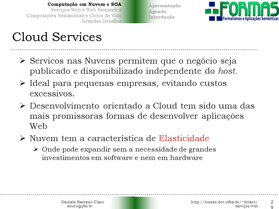 Cloud Services Servicos nas Nuvens permitem que o negócio seja publicado e disponibilizado independente do host.
