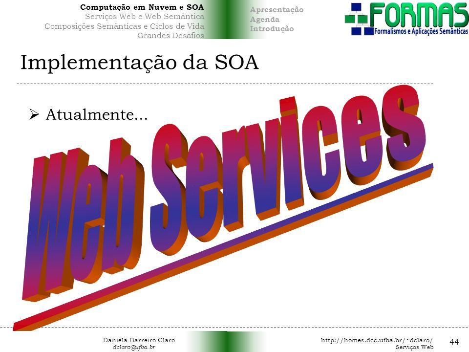 Implementação da SOA 44 Atualmente...