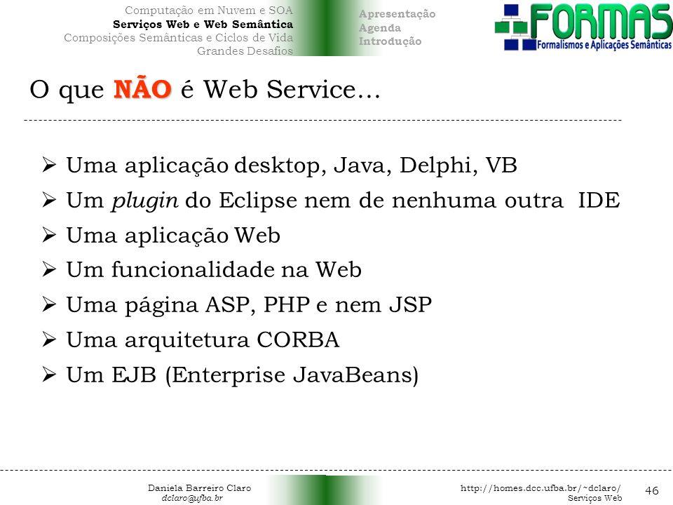 NÃO O que NÃO é Web Service...