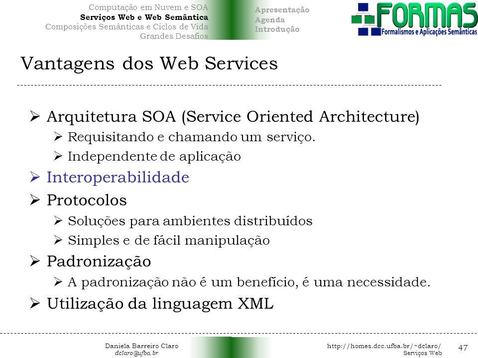 Vantagens dos Web Services Arquitetura SOA (Service Oriented Architecture) Requisitando e chamando um serviço.