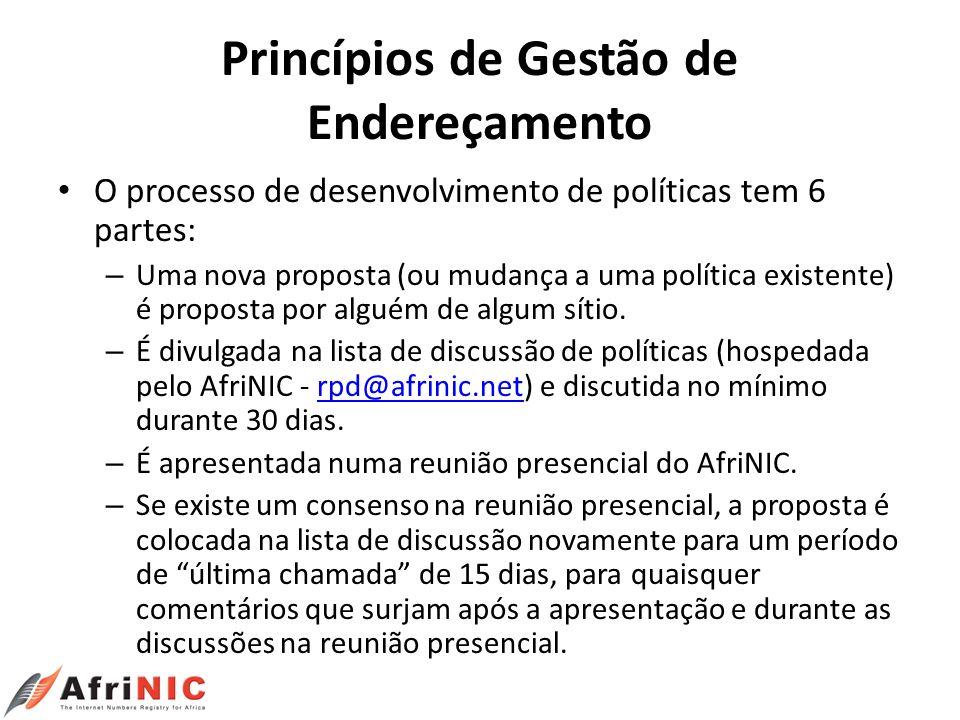Princípios de Gestão de Endereçamento O processo de desenvolvimento de políticas tem 6 partes: – Uma nova proposta (ou mudança a uma política existent