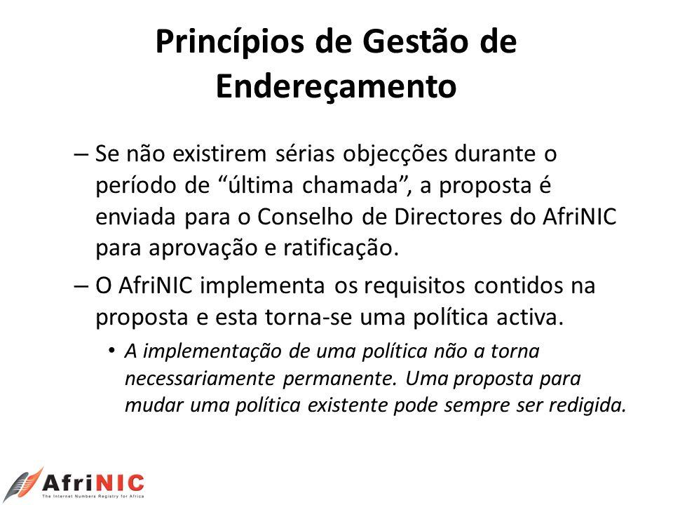 Princípios de Gestão de Endereçamento – Se não existirem sérias objecções durante o período de última chamada, a proposta é enviada para o Conselho de