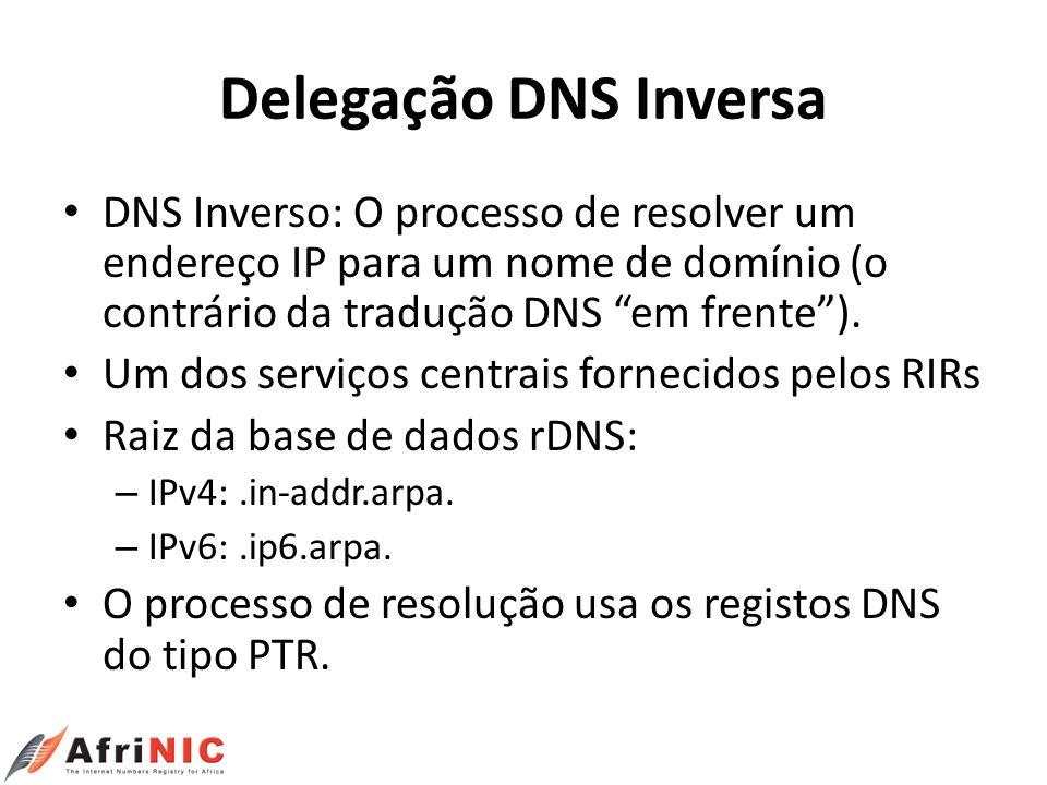 Delegação DNS Inversa DNS Inverso: O processo de resolver um endereço IP para um nome de domínio (o contrário da tradução DNS em frente). Um dos servi