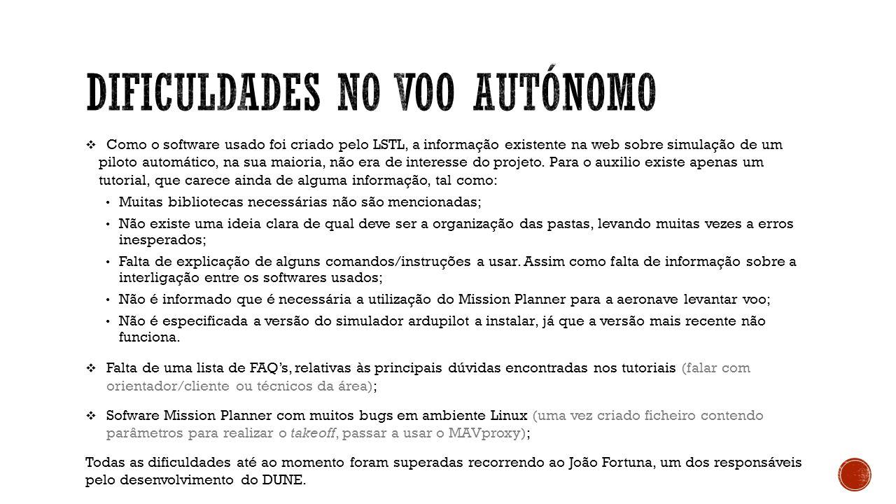 Como o software usado foi criado pelo LSTL, a informação existente na web sobre simulação de um piloto automático, na sua maioria, não era de interess