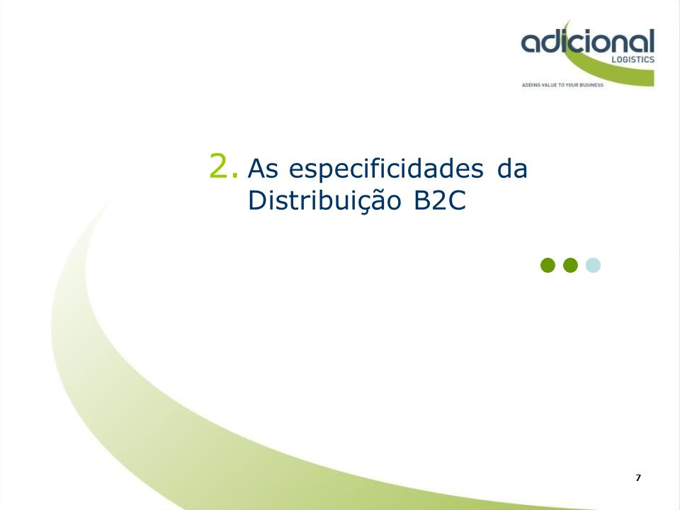 2. As especificidades da Distribuição B2C 7
