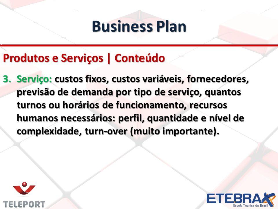 Business Plan Produtos e Serviços | Conteúdo 3.Serviço: custos fixos, custos variáveis, fornecedores, previsão de demanda por tipo de serviço, quantos