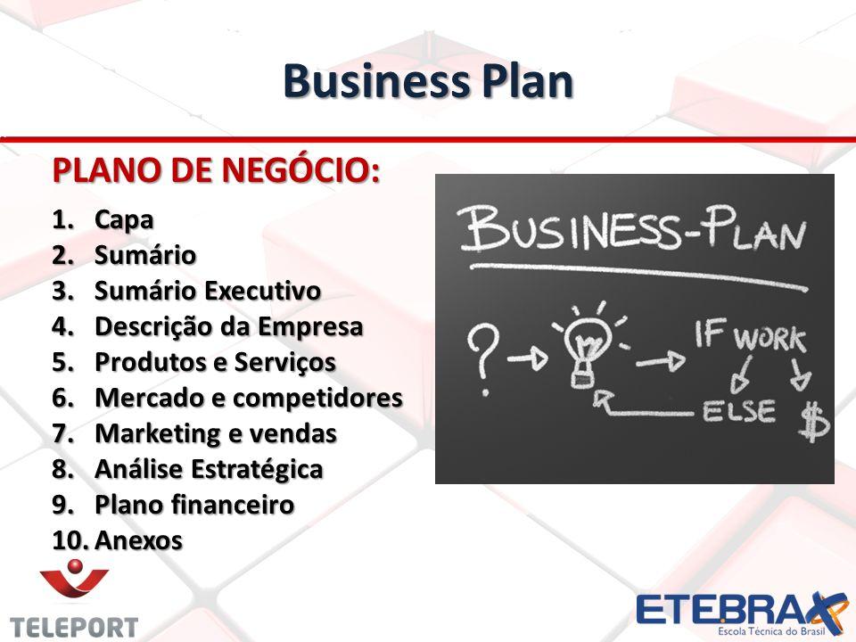 Business Plan PLANO DE NEGÓCIO: 1.Capa 2.Sumário 3.Sumário Executivo 4.Descrição da Empresa 5.Produtos e Serviços 6.Mercado e competidores 7.Marketing
