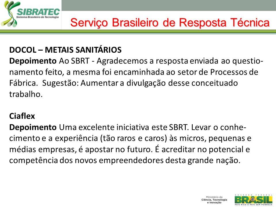 DOCOL – METAIS SANITÁRIOS Depoimento Ao SBRT - Agradecemos a resposta enviada ao questio- namento feito, a mesma foi encaminhada ao setor de Processos de Fábrica.