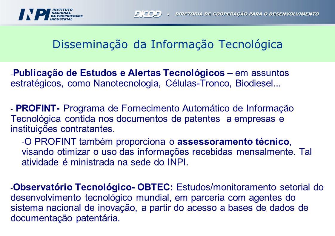 Disseminação da Informação Tecnológica - Publicação de Estudos e Alertas Tecnológicos – em assuntos estratégicos, como Nanotecnologia, Células-Tronco,