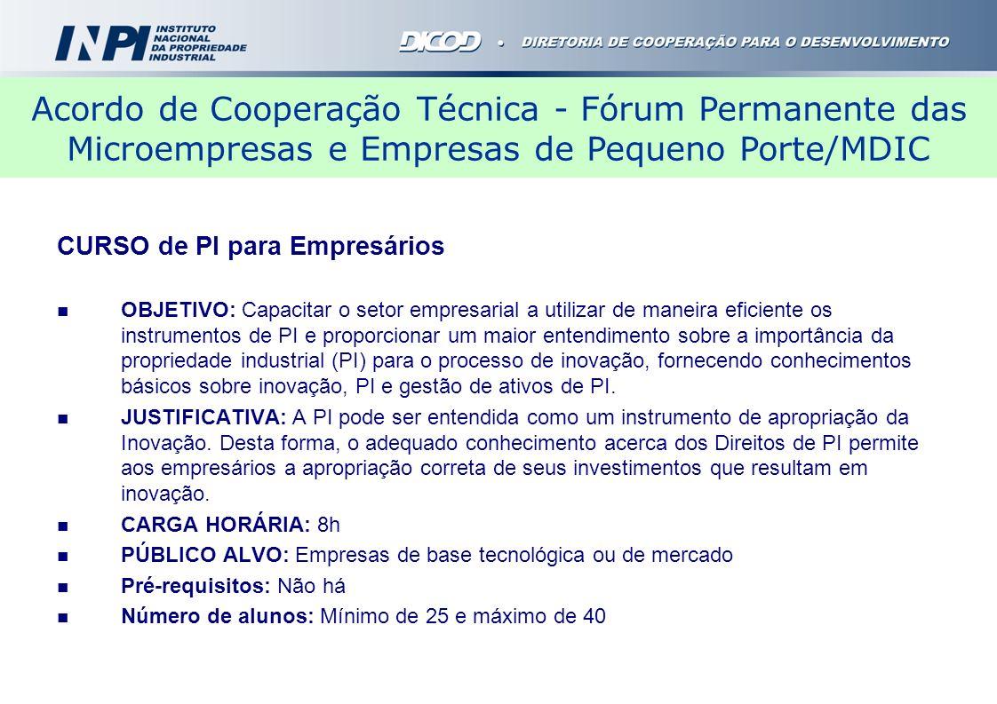 CURSO de PI para Empresários OBJETIVO: Capacitar o setor empresarial a utilizar de maneira eficiente os instrumentos de PI e proporcionar um maior ent