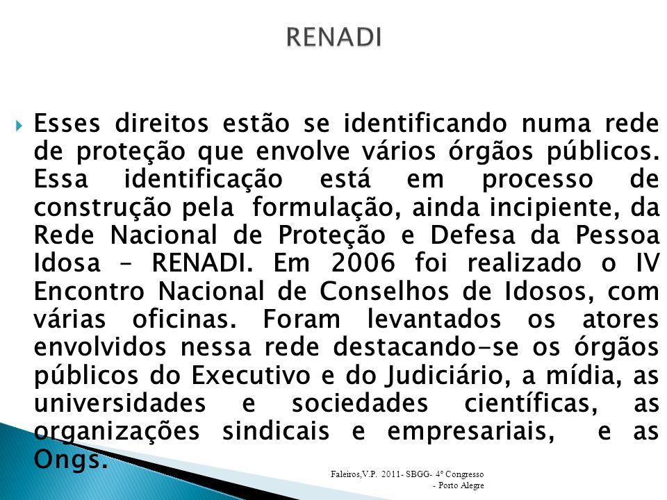 Esses direitos estão se identificando numa rede de proteção que envolve vários órgãos públicos.
