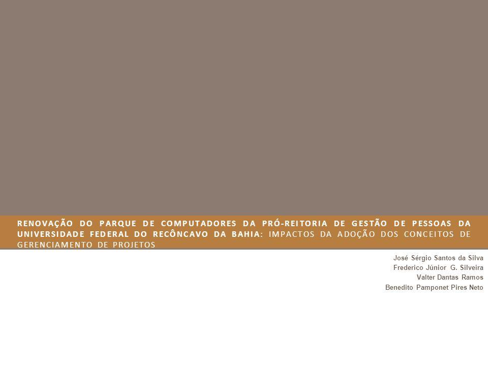 ABORDAGEM DO TRABALHO 1 – Universidade Federal do Recôncavo da Bahia - UFRB 2 – Adoção de práticas sugeridas pelo guia PMBOK® 3 – Tecnologia da Informação e Comunicação Organização Pública 1 Gerenciamento de Projetos 2 Prestação de serviços de TIC 3