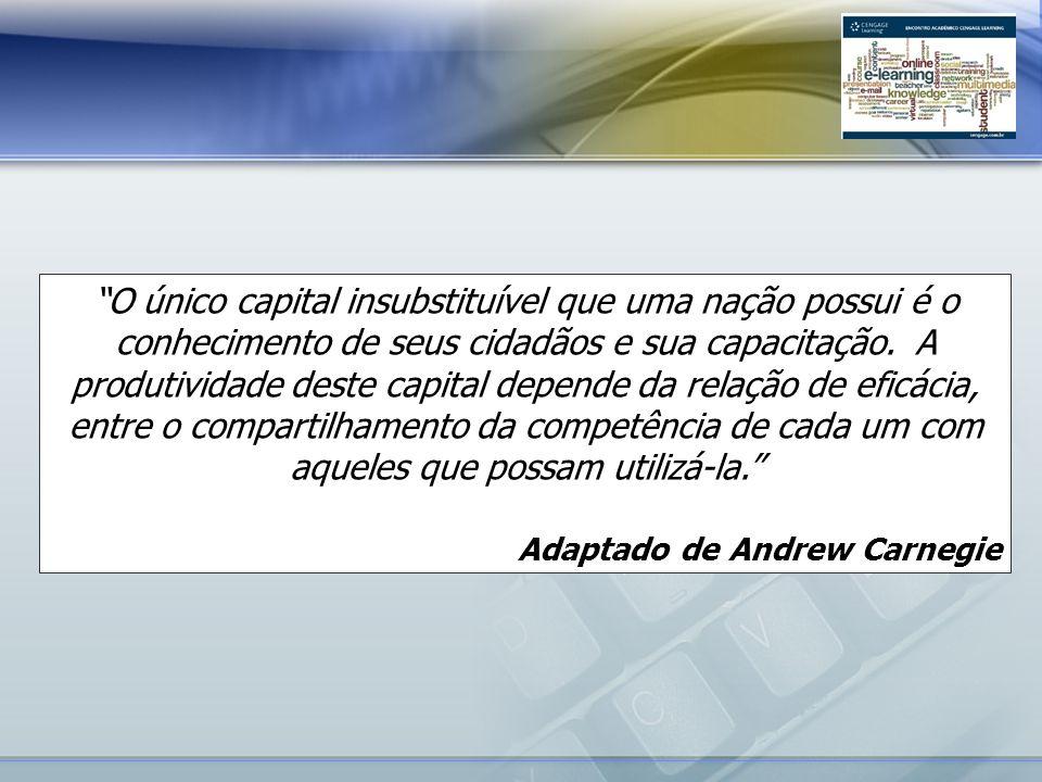 O único capital insubstituível que uma nação possui é o conhecimento de seus cidadãos e sua capacitação. A produtividade deste capital depende da rela
