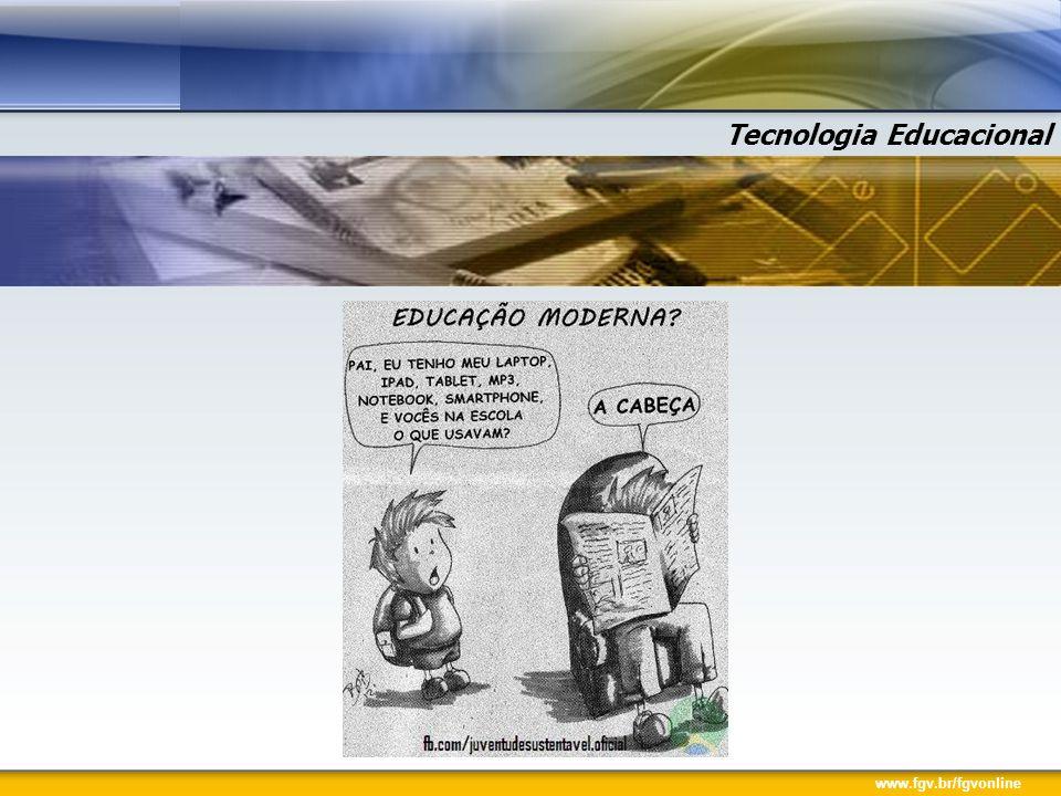 www.fgv.br/fgvonline Tecnologia Educacional