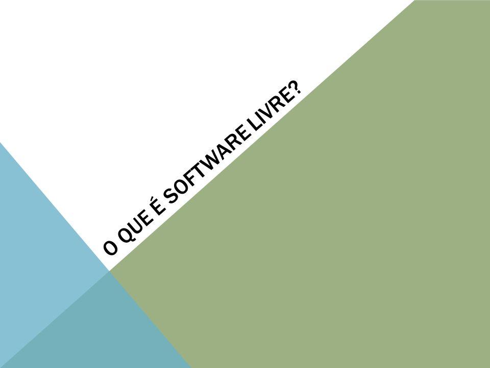 SOFTWARE LIVRE Definição:...é o software que pode ser usado, copiado, estudado, modificado e redistribuído sem restrição.