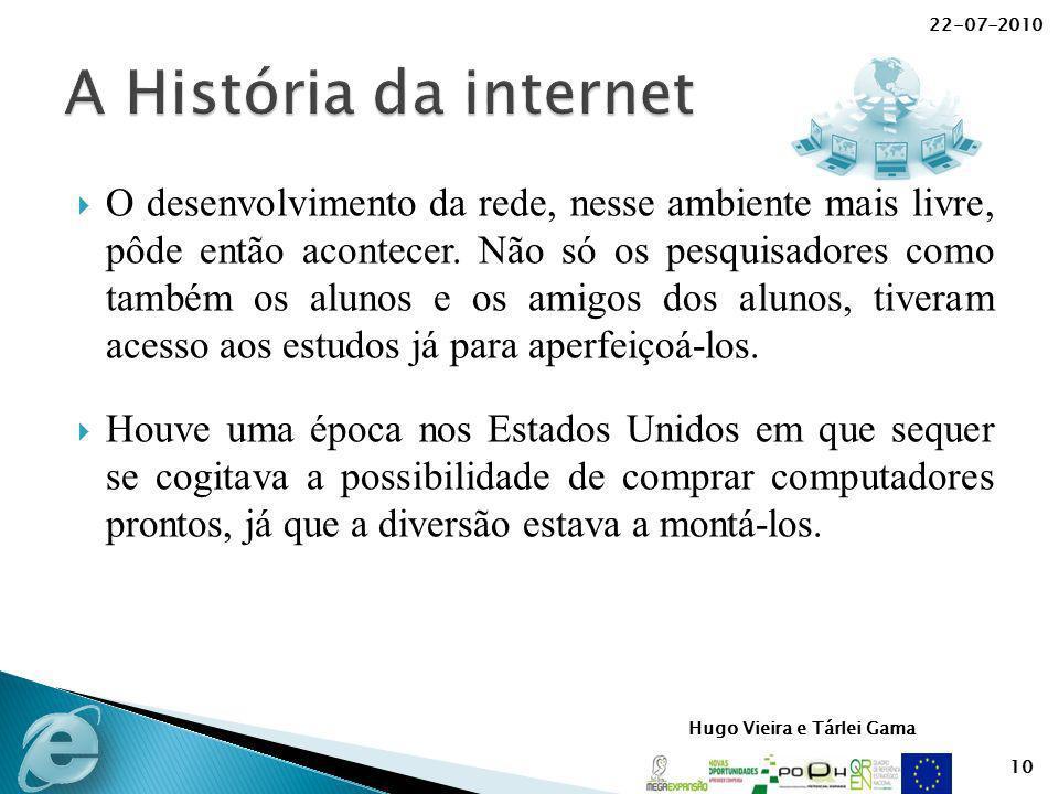 Hugo Vieira e Tárlei Gama O desenvolvimento da rede, nesse ambiente mais livre, pôde então acontecer. Não só os pesquisadores como também os alunos e