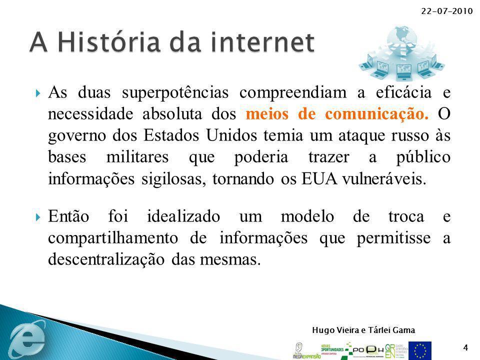 Hugo Vieira e Tárlei Gama As duas superpotências compreendiam a eficácia e necessidade absoluta dos meios de comunicação. O governo dos Estados Unidos