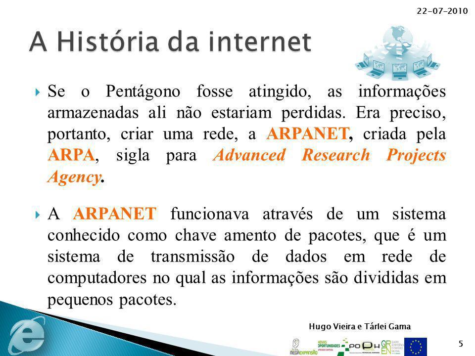 Hugo Vieira e Tárlei Gama Se o Pentágono fosse atingido, as informações armazenadas ali não estariam perdidas. Era preciso, portanto, criar uma rede,