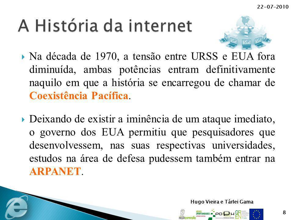 Hugo Vieira e Tárlei Gama Na década de 1970, a tensão entre URSS e EUA fora diminuída, ambas potências entram definitivamente naquilo em que a históri