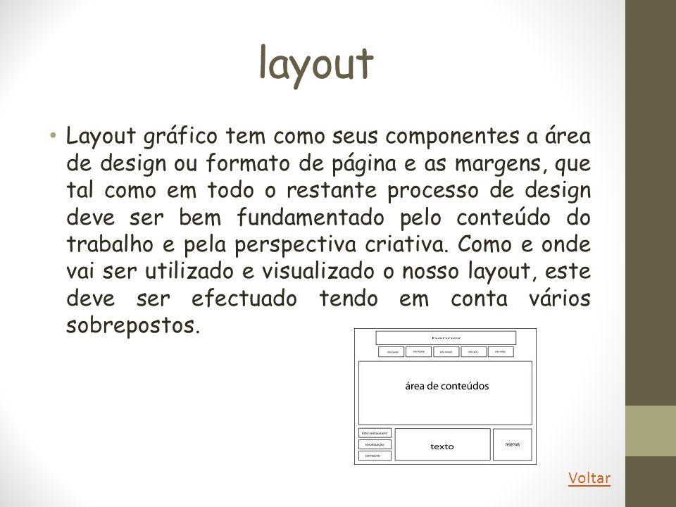layout Layout gráfico tem como seus componentes a área de design ou formato de página e as margens, que tal como em todo o restante processo de design
