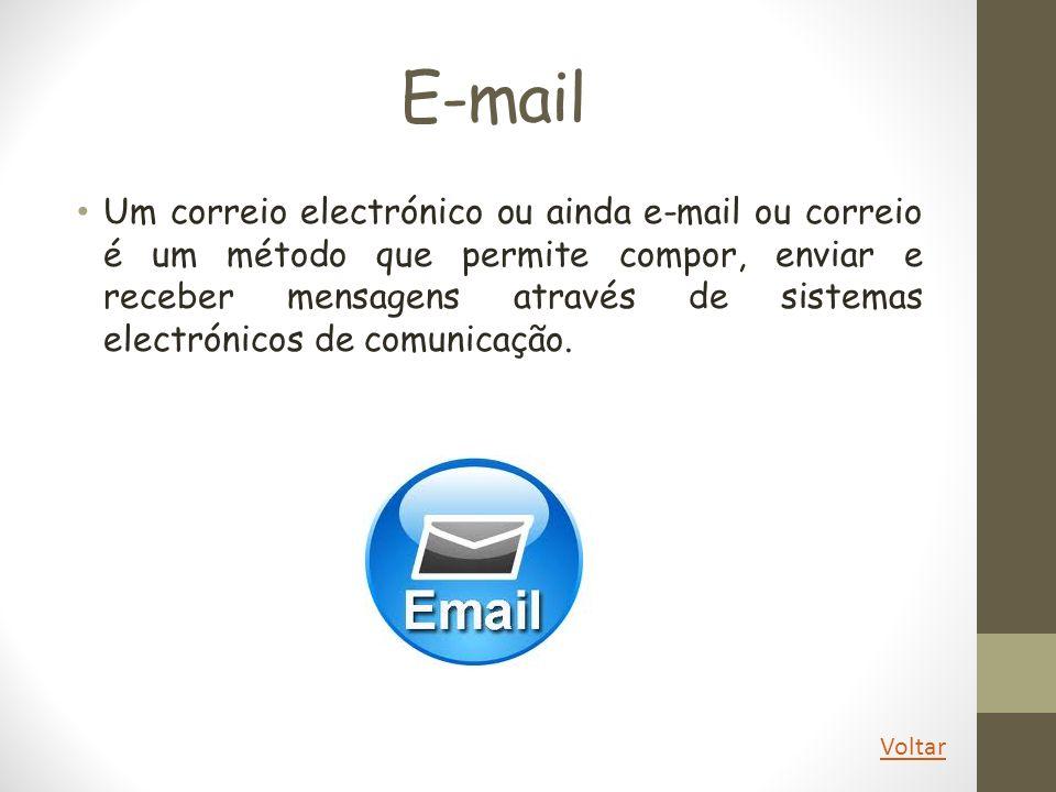 E-mail Um correio electrónico ou ainda e-mail ou correio é um método que permite compor, enviar e receber mensagens através de sistemas electrónicos d